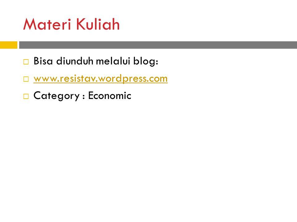 Materi Kuliah Bisa diunduh melalui blog: www.resistav.wordpress.com
