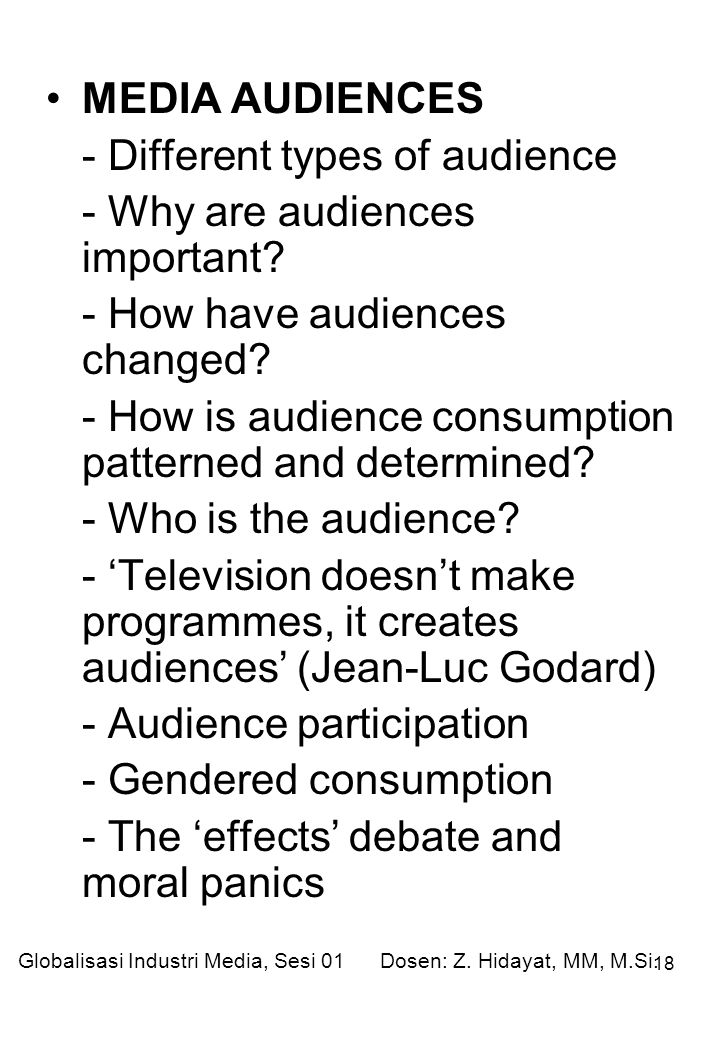 - Different types of audience - Why are audiences important