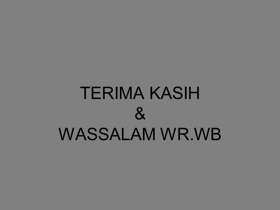 TERIMA KASIH & WASSALAM WR.WB