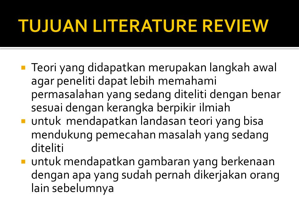 TUJUAN LITERATURE REVIEW