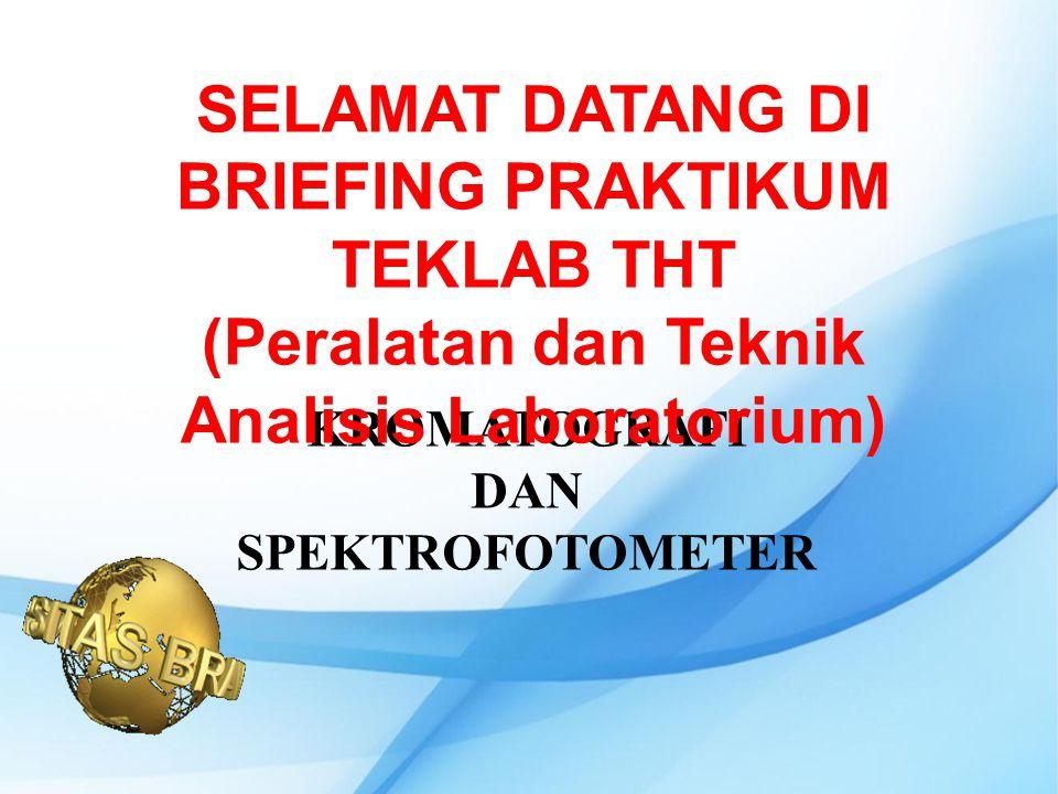 SELAMAT DATANG DI BRIEFING PRAKTIKUM TEKLAB THT