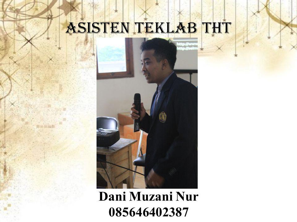 Asisten teklab tht Dani Muzani Nur 085646402387