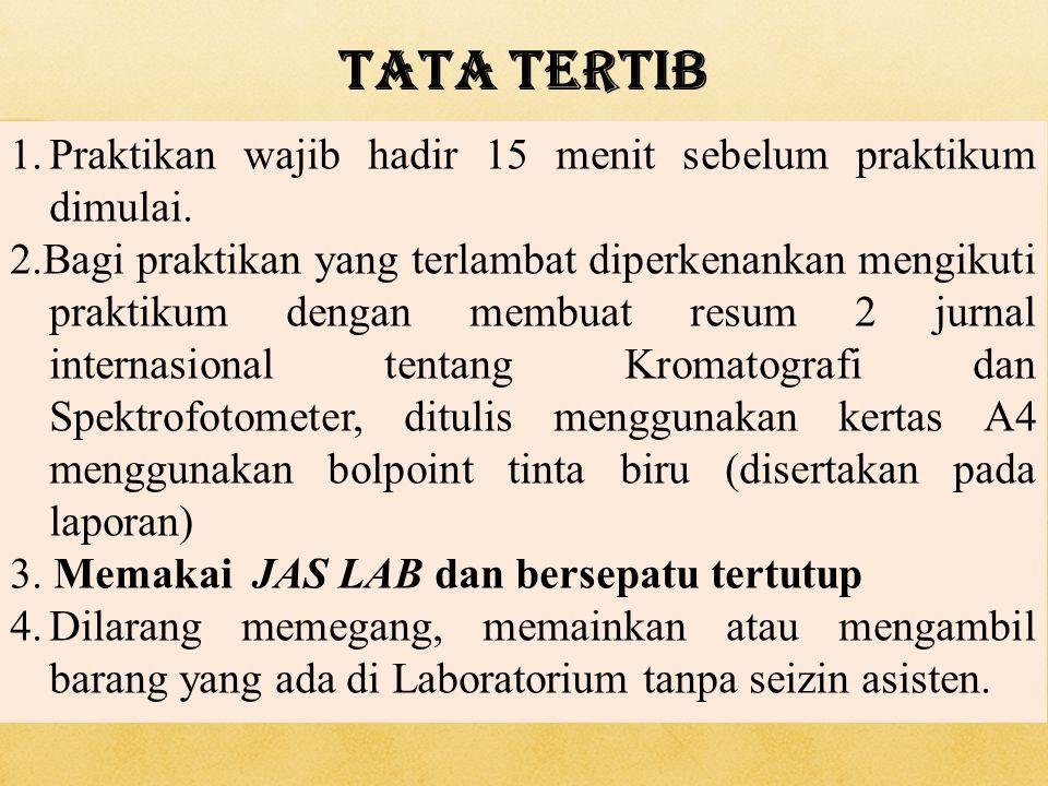 Tata Tertib Praktikan wajib hadir 15 menit sebelum praktikum dimulai.
