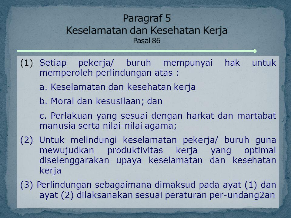 Paragraf 5 Keselamatan dan Kesehatan Kerja Pasal 86