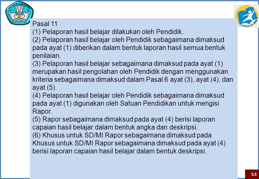 (1) Pelaporan hasil belajar dilakukan oleh Pendidik.
