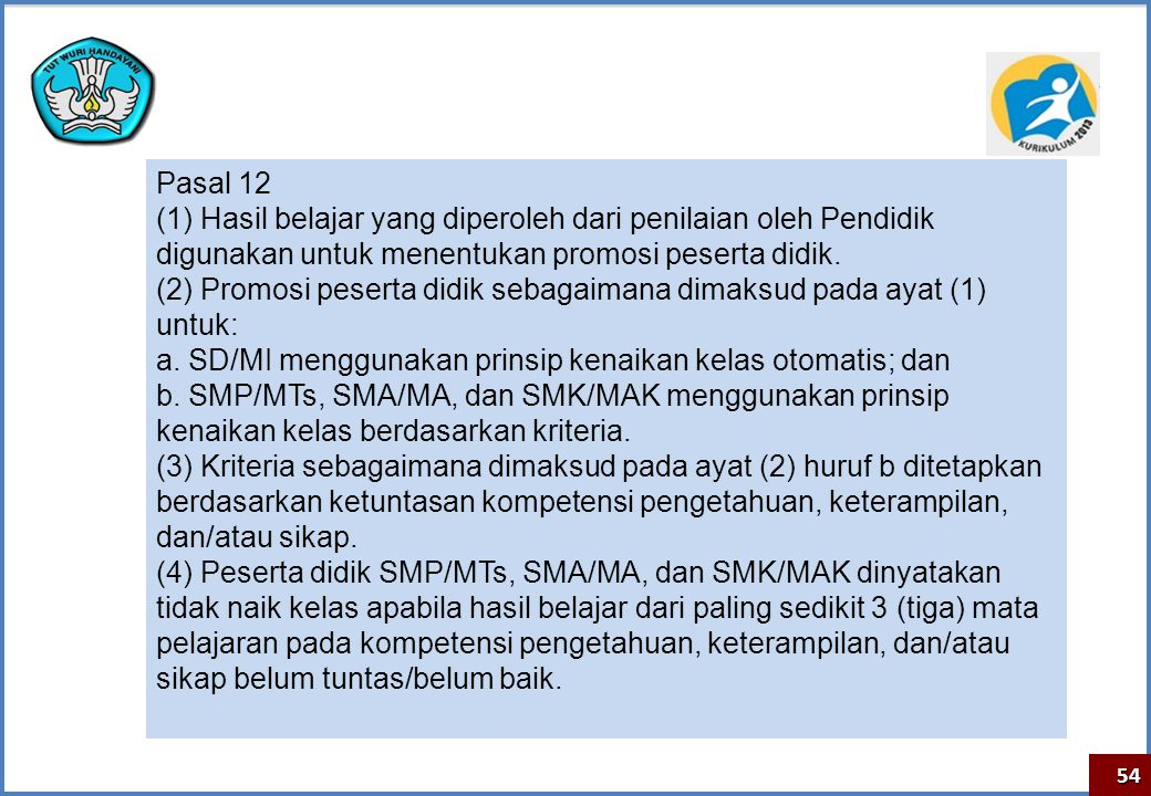 (2) Promosi peserta didik sebagaimana dimaksud pada ayat (1) untuk: