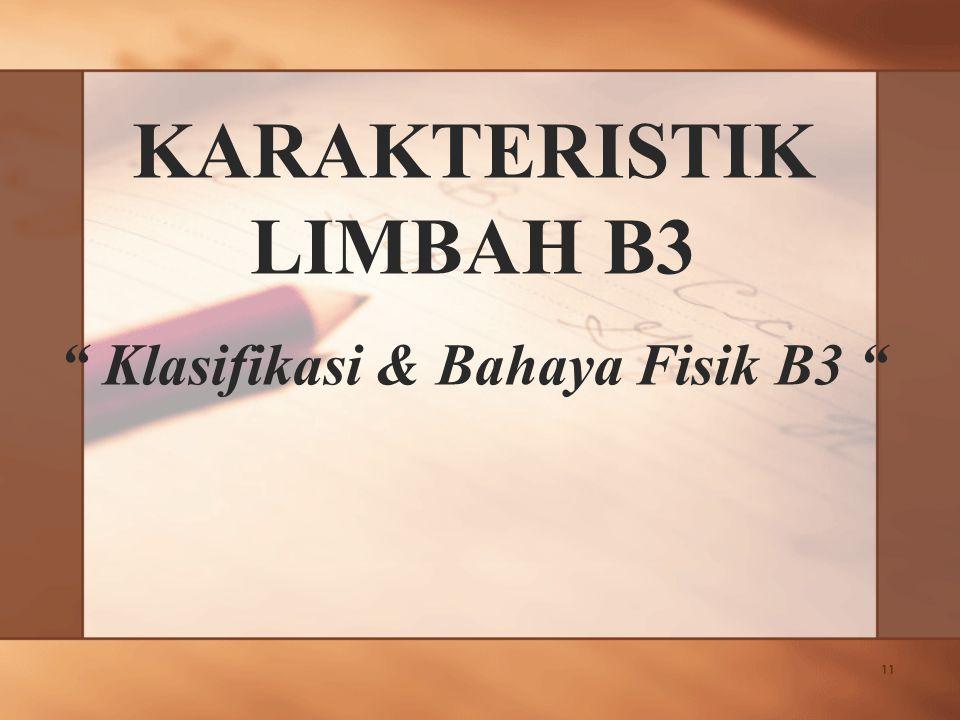 KARAKTERISTIK LIMBAH B3 Klasifikasi & Bahaya Fisik B3
