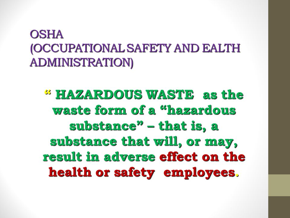 OSHA (OCCUPATIONAL SAFETY AND EALTH ADMINISTRATION)