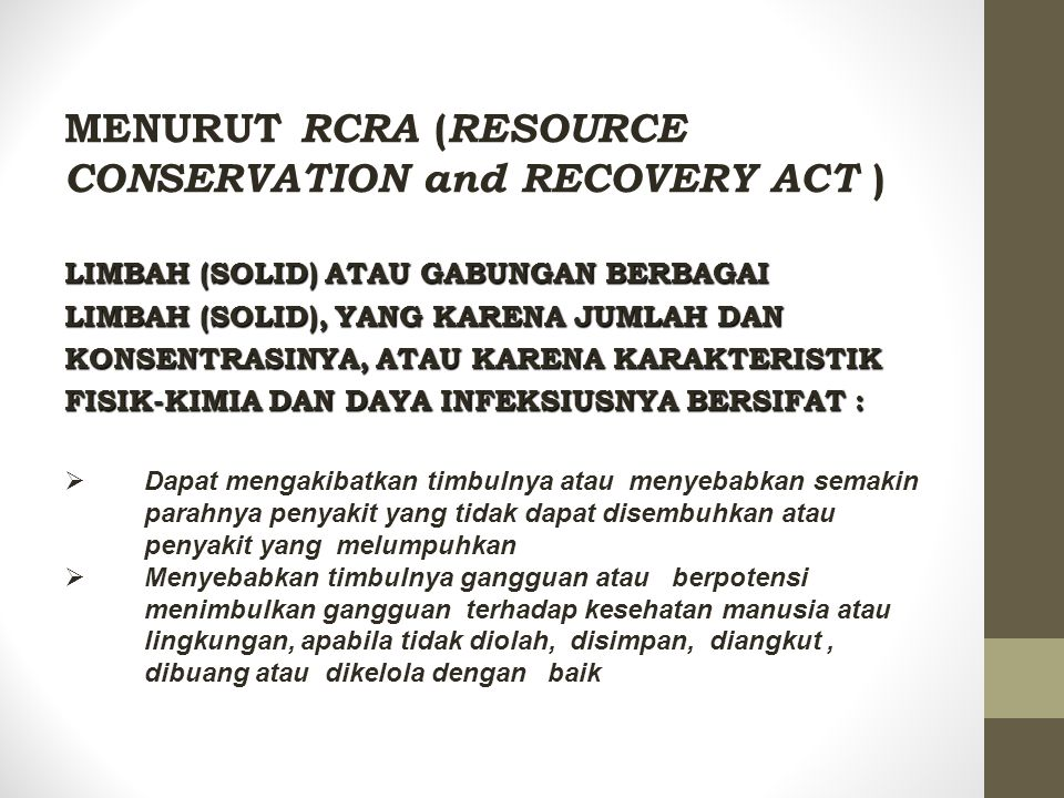 MENURUT RCRA (RESOURCE CONSERVATION and RECOVERY ACT )
