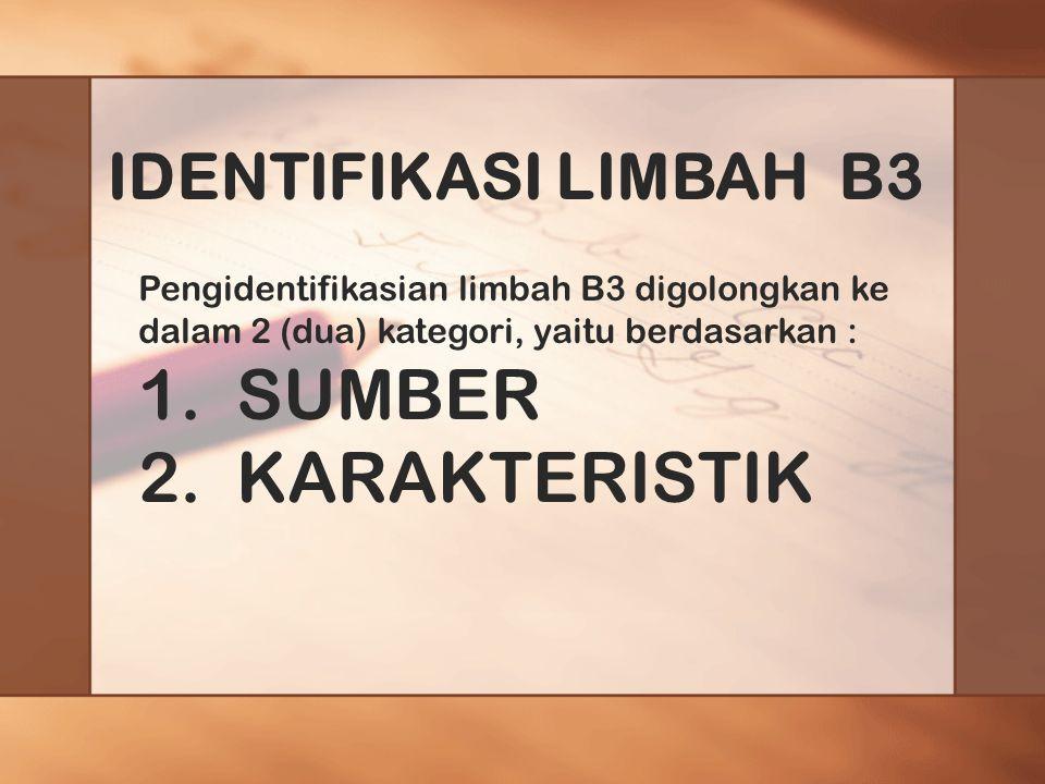 SUMBER KARAKTERISTIK IDENTIFIKASI LIMBAH B3