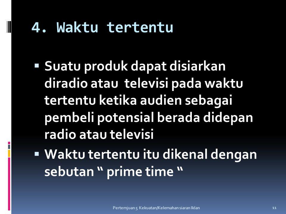 4. Waktu tertentu