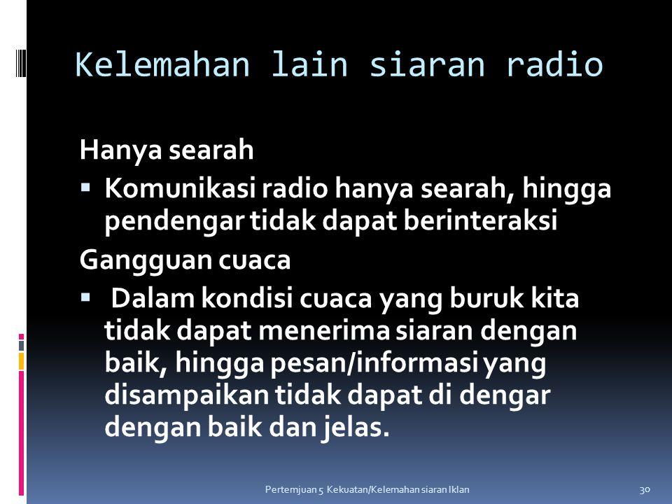 Kelemahan lain siaran radio