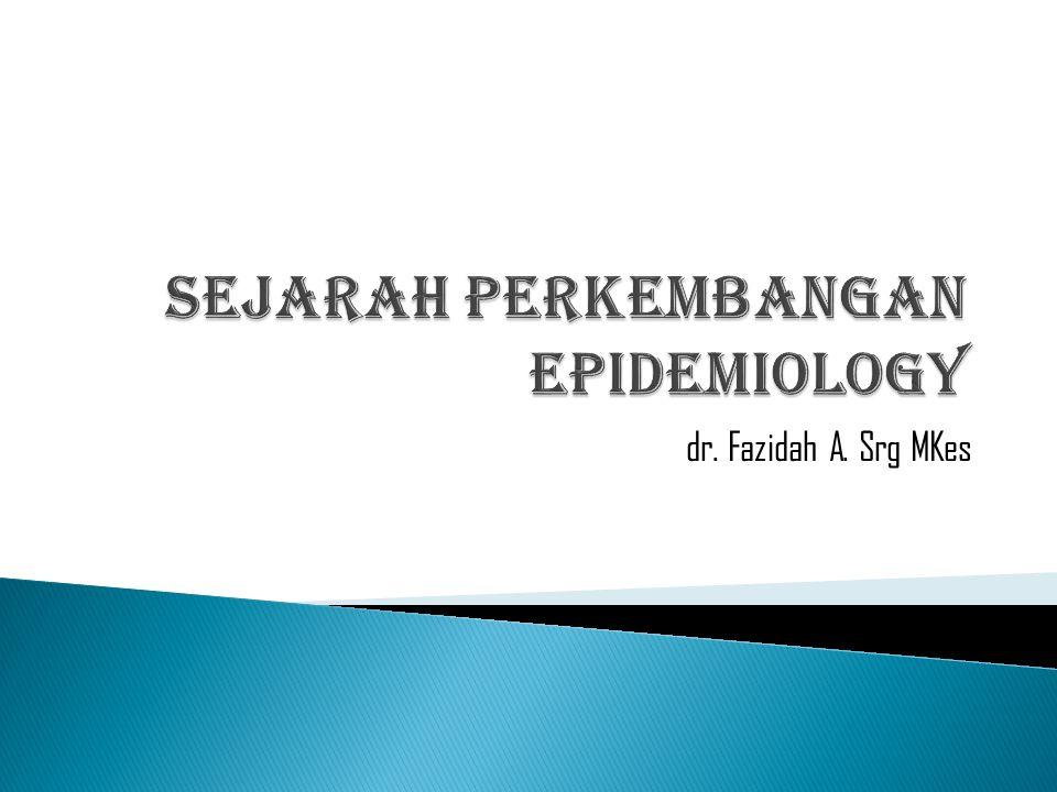 SEJARAH PERKEMBANGAN EPIDEMIOLOGY