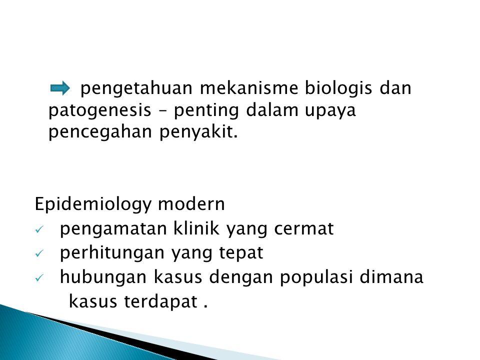 pengetahuan mekanisme biologis dan patogenesis – penting dalam upaya pencegahan penyakit.