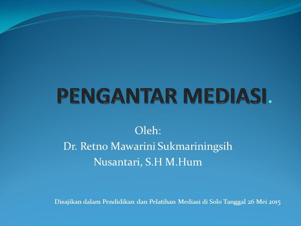 Oleh: Dr. Retno Mawarini Sukmariningsih Nusantari, S.H M.Hum