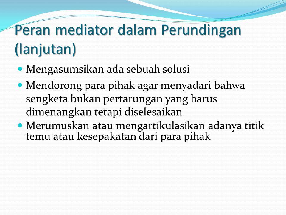 Peran mediator dalam Perundingan (lanjutan)
