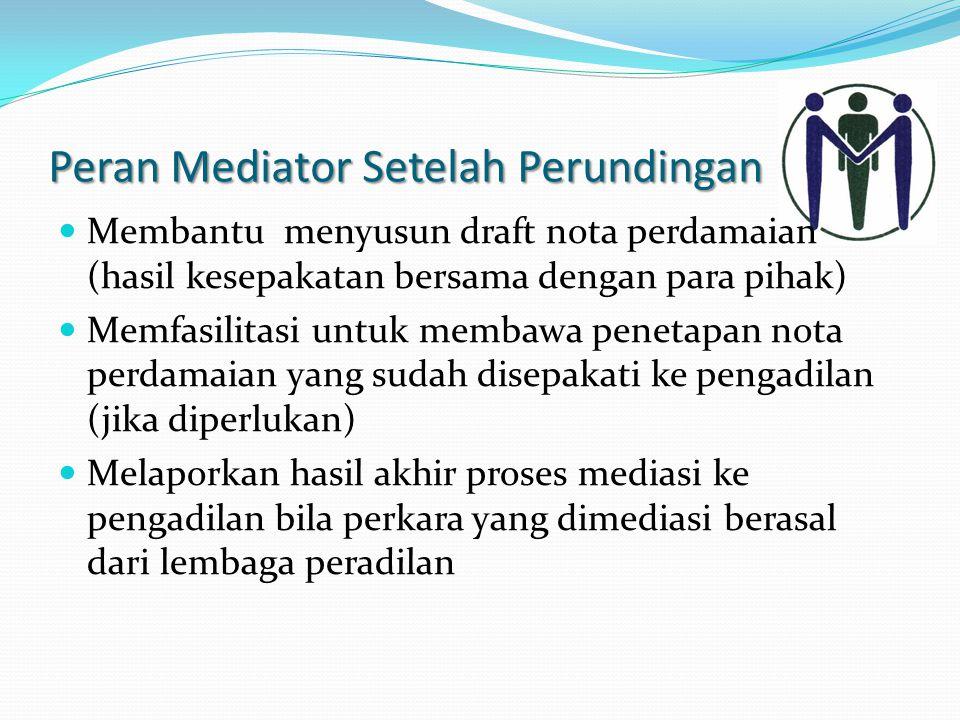 Peran Mediator Setelah Perundingan