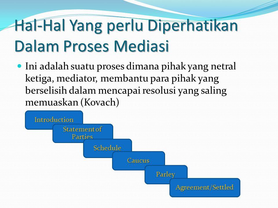 Hal-Hal Yang perlu Diperhatikan Dalam Proses Mediasi