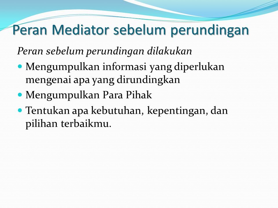 Peran Mediator sebelum perundingan