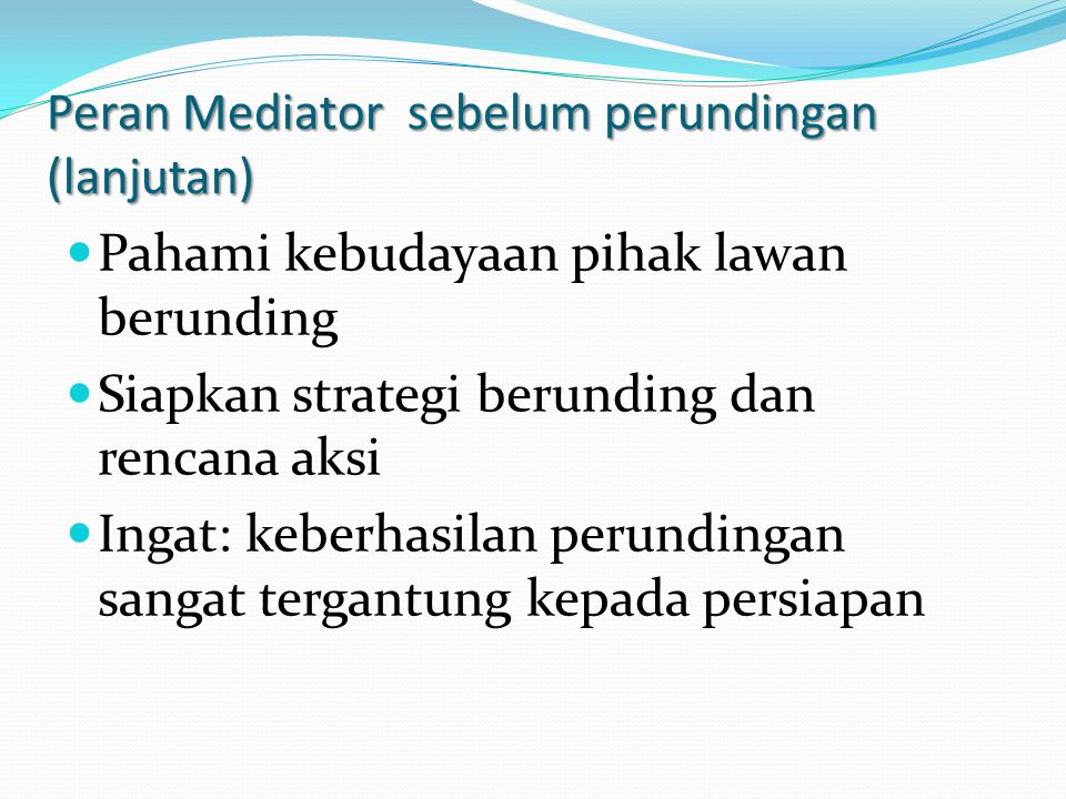 Peran Mediator sebelum perundingan (lanjutan)