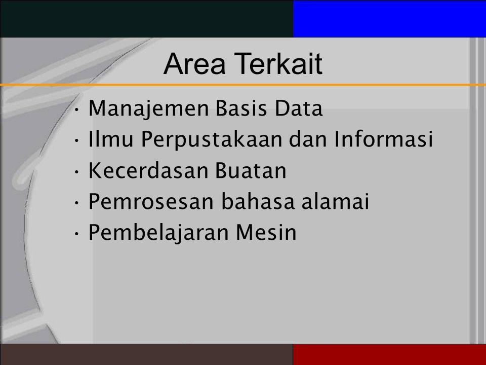 Area Terkait • Manajemen Basis Data • Ilmu Perpustakaan dan Informasi
