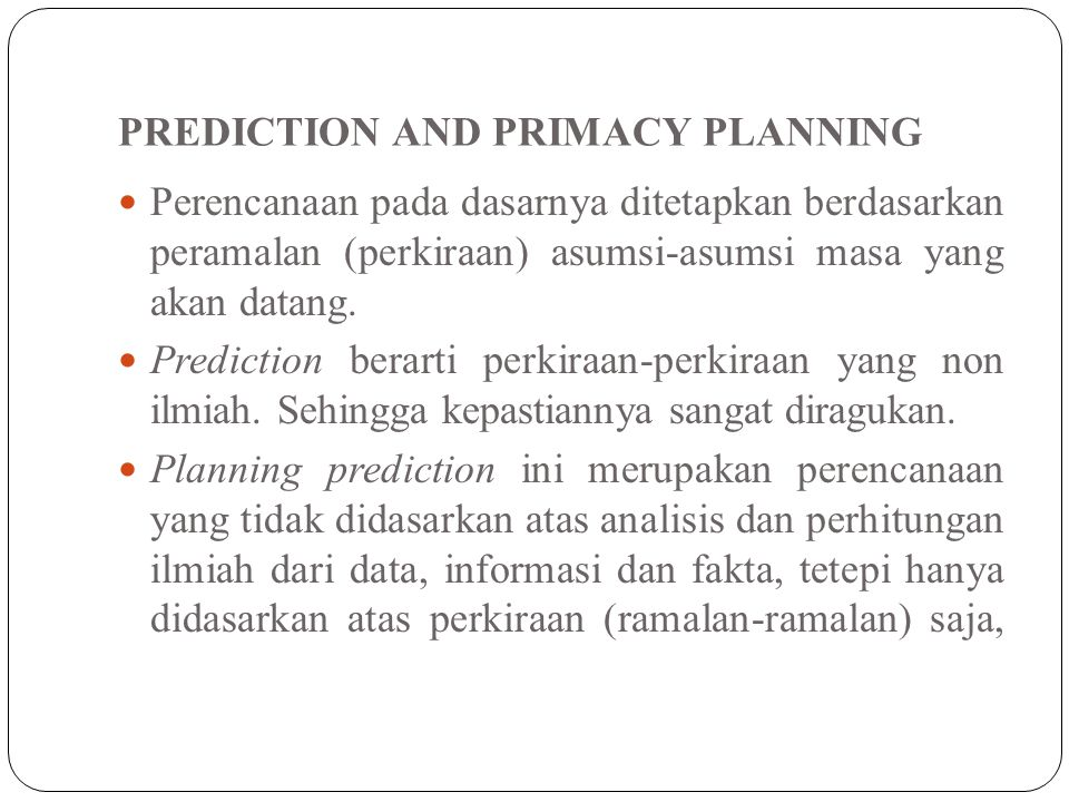 PREDICTION AND PRIMACY PLANNING