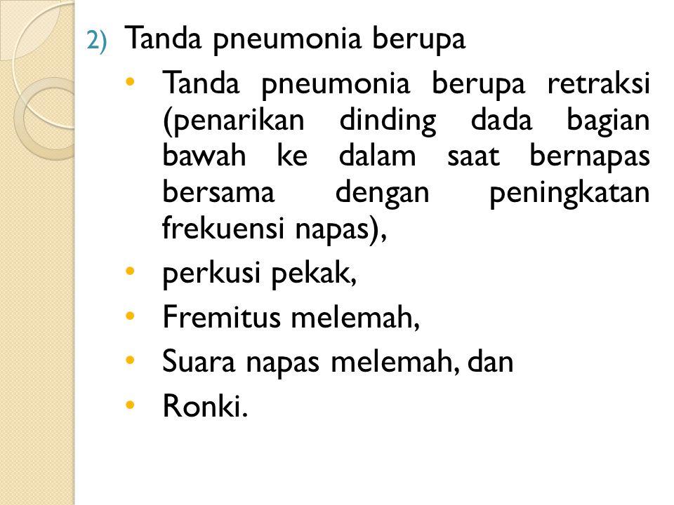 Tanda pneumonia berupa