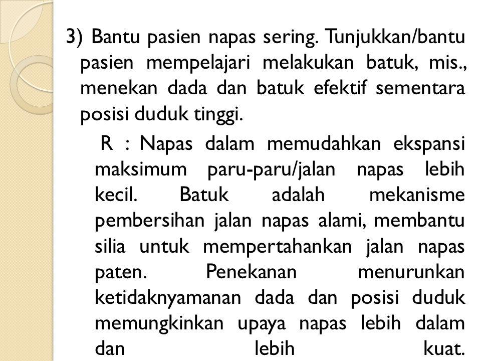 3) Bantu pasien napas sering