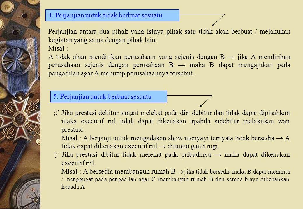 4. Perjanjian untuk tidak berbuat sesuatu