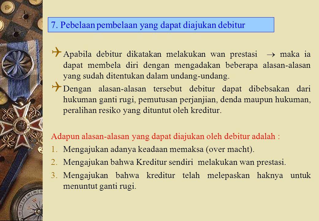 7. Pebelaan pembelaan yang dapat diajukan debitur