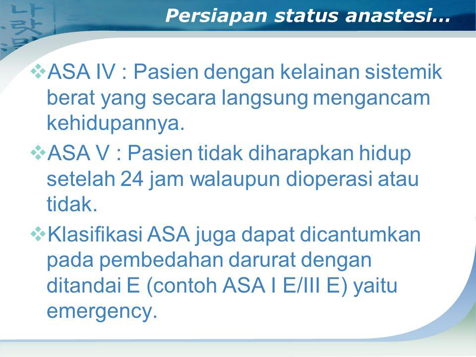 Persiapan status anastesi…