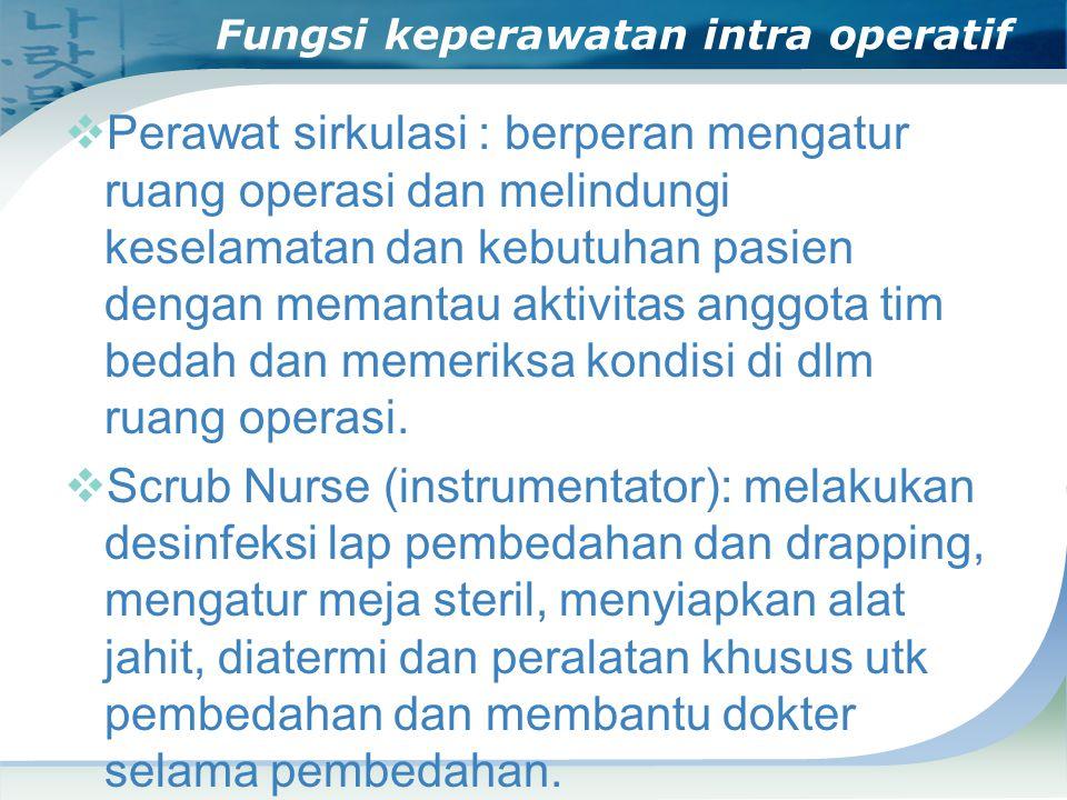 Fungsi keperawatan intra operatif