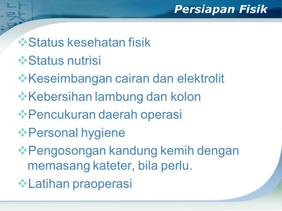 Status kesehatan fisik Status nutrisi