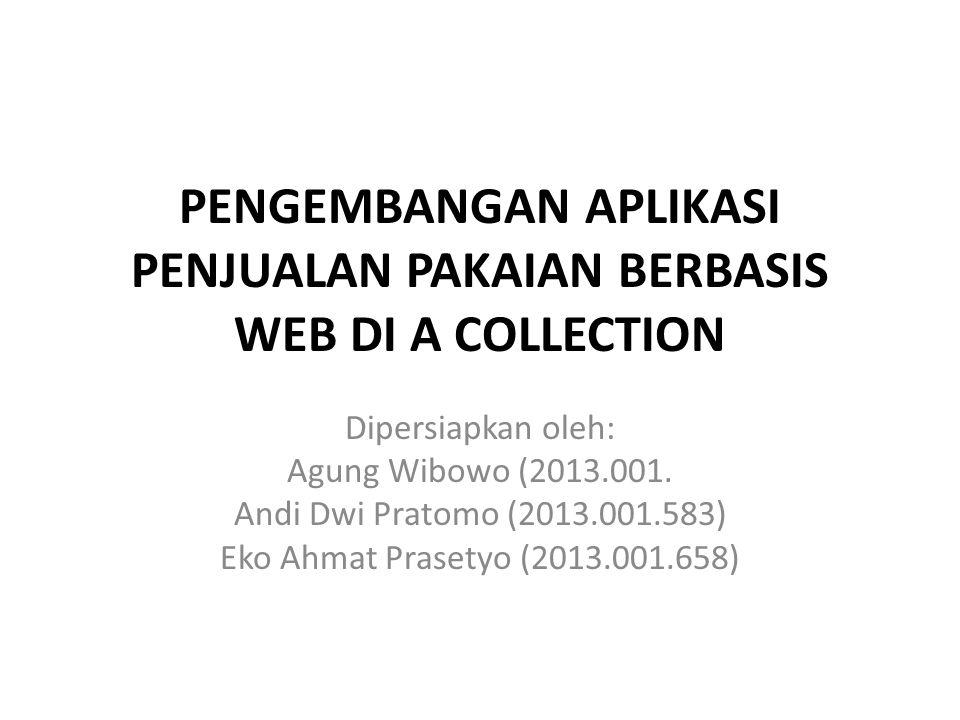PENGEMBANGAN APLIKASI PENJUALAN PAKAIAN BERBASIS WEB DI A COLLECTION