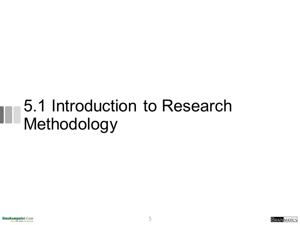 5.1 Introduction to Research Methodology