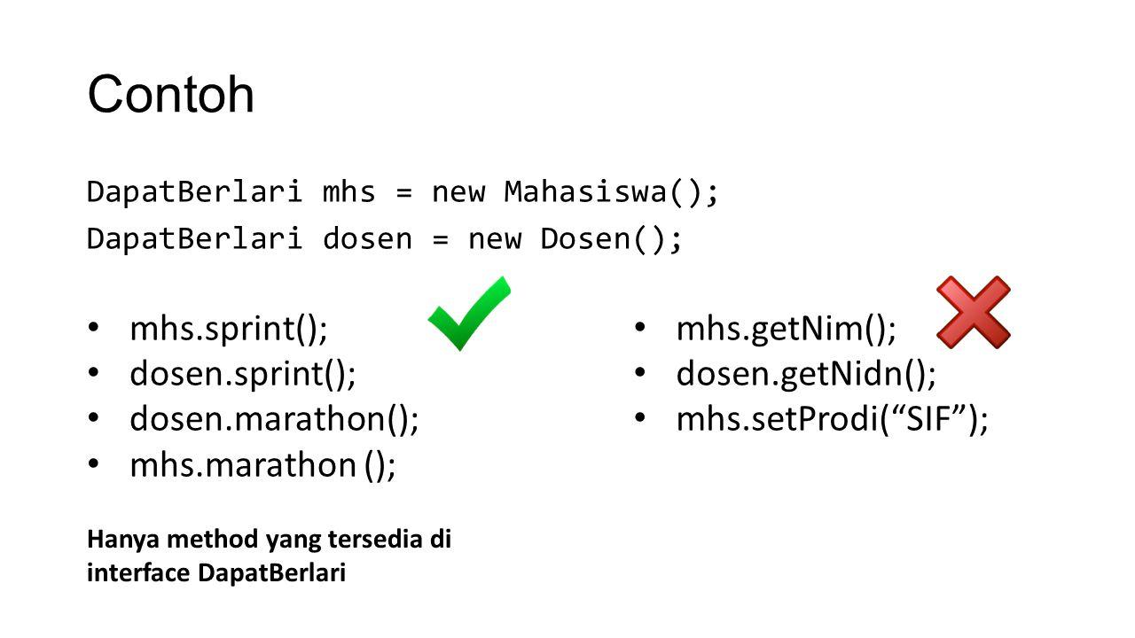 Contoh mhs.sprint(); dosen.sprint(); dosen.marathon();
