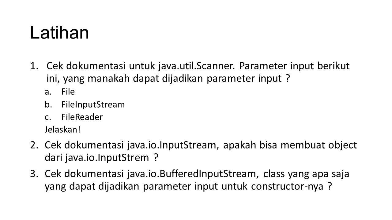 Latihan Cek dokumentasi untuk java.util.Scanner. Parameter input berikut ini, yang manakah dapat dijadikan parameter input