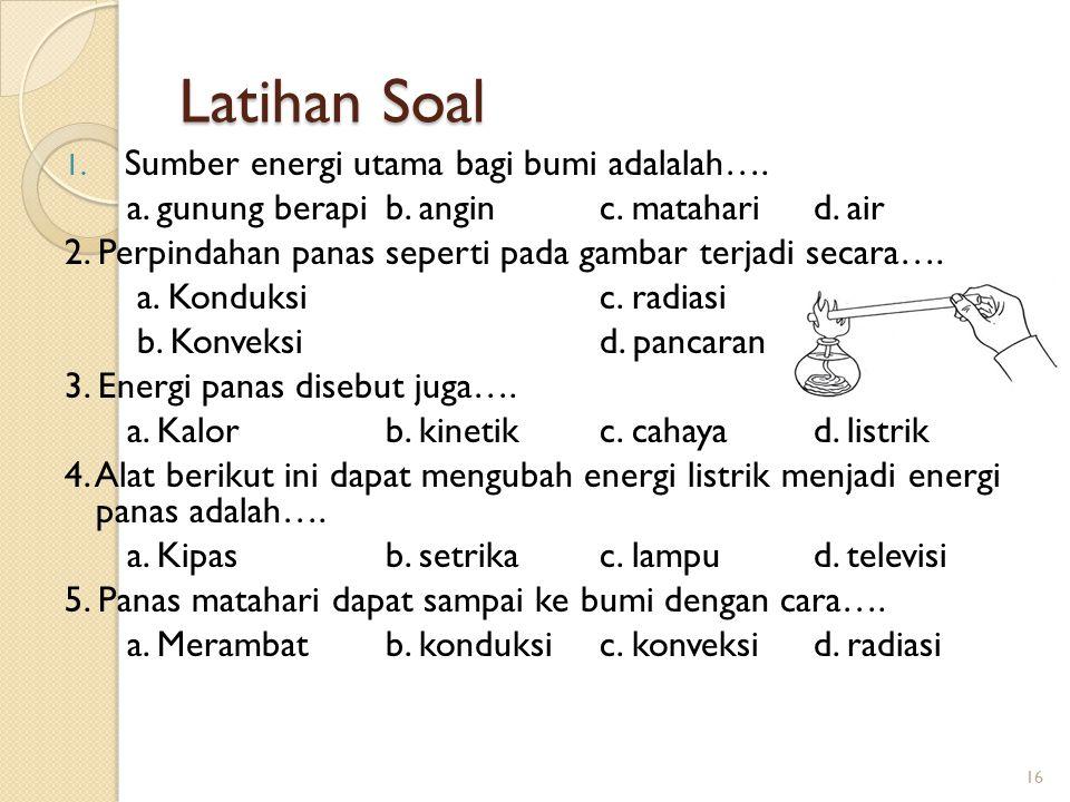 Latihan Soal Sumber energi utama bagi bumi adalalah….