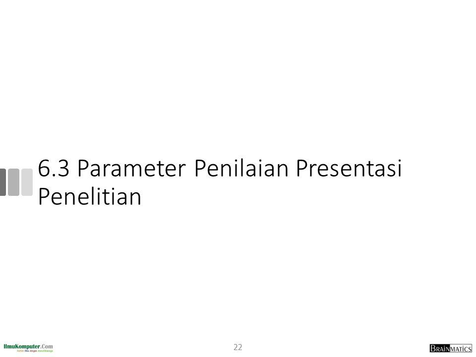 6.3 Parameter Penilaian Presentasi Penelitian