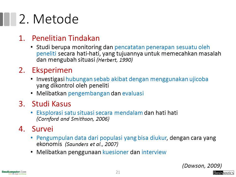 2. Metode Penelitian Tindakan Eksperimen Studi Kasus Survei