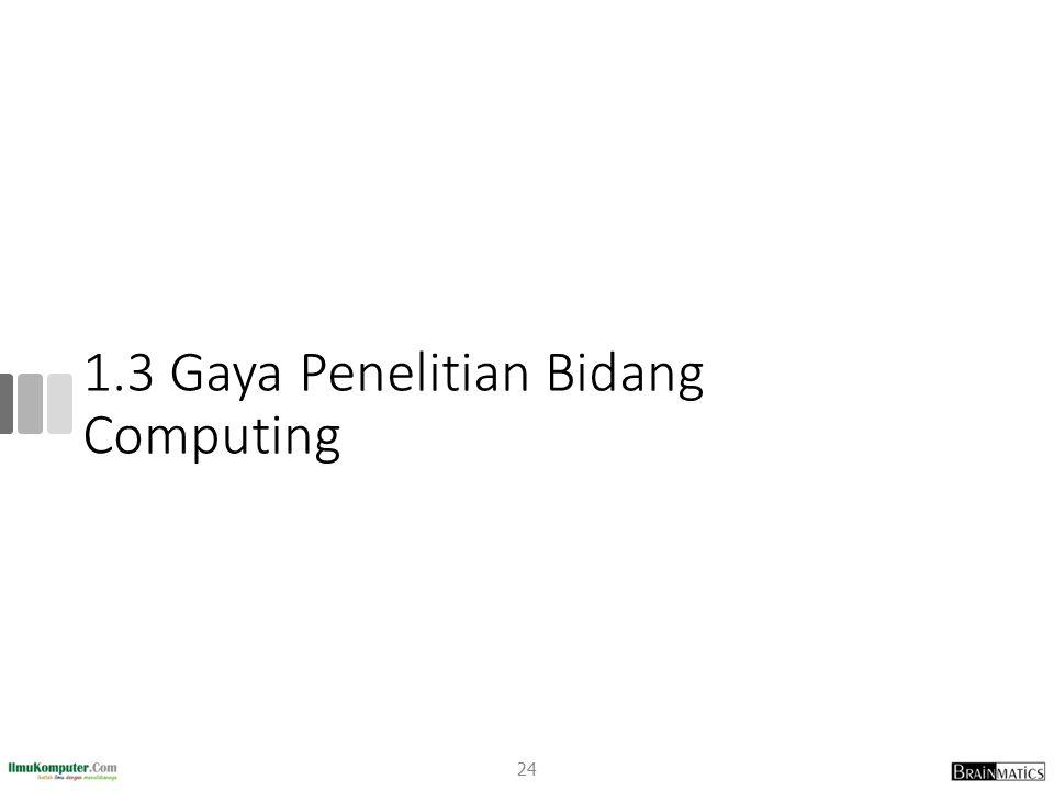 1.3 Gaya Penelitian Bidang Computing