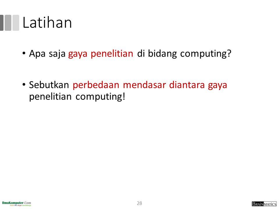 Latihan Apa saja gaya penelitian di bidang computing
