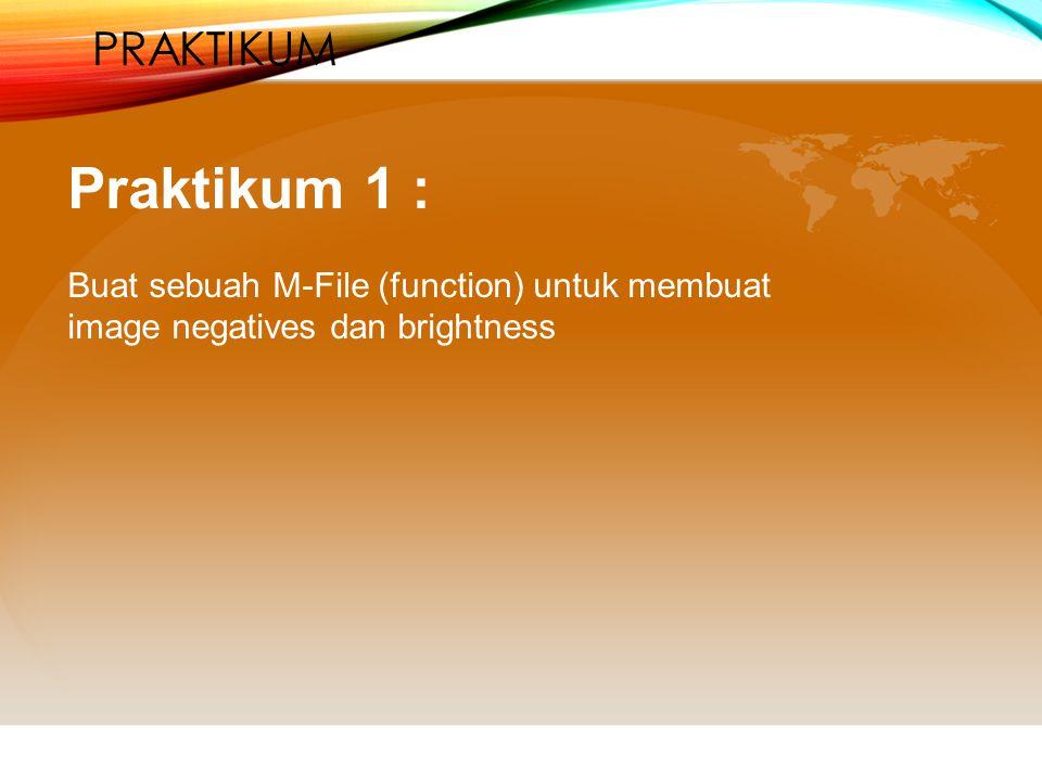 Praktikum 1 : Praktikum Buat sebuah M-File (function) untuk membuat