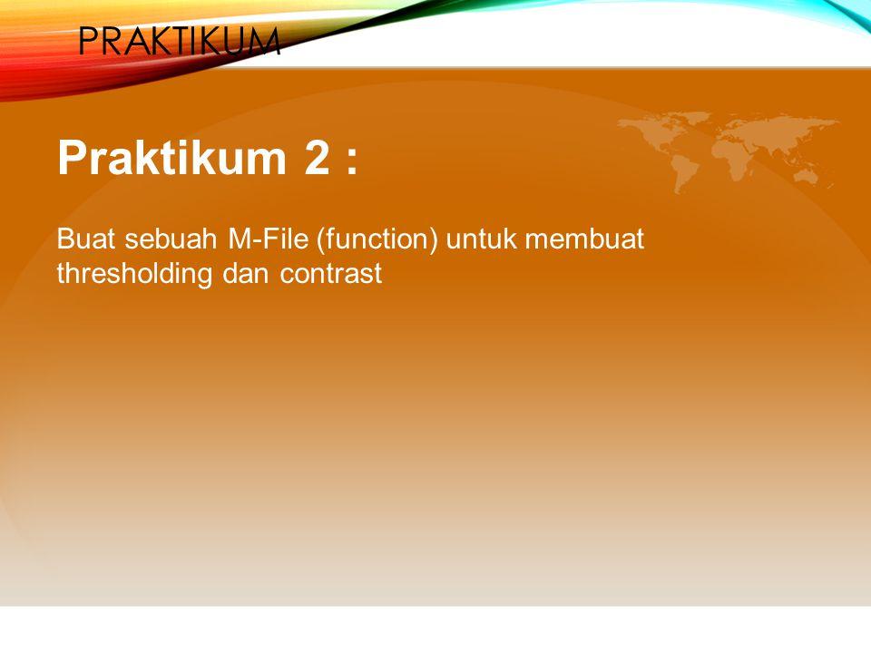 Praktikum 2 : Praktikum Buat sebuah M-File (function) untuk membuat
