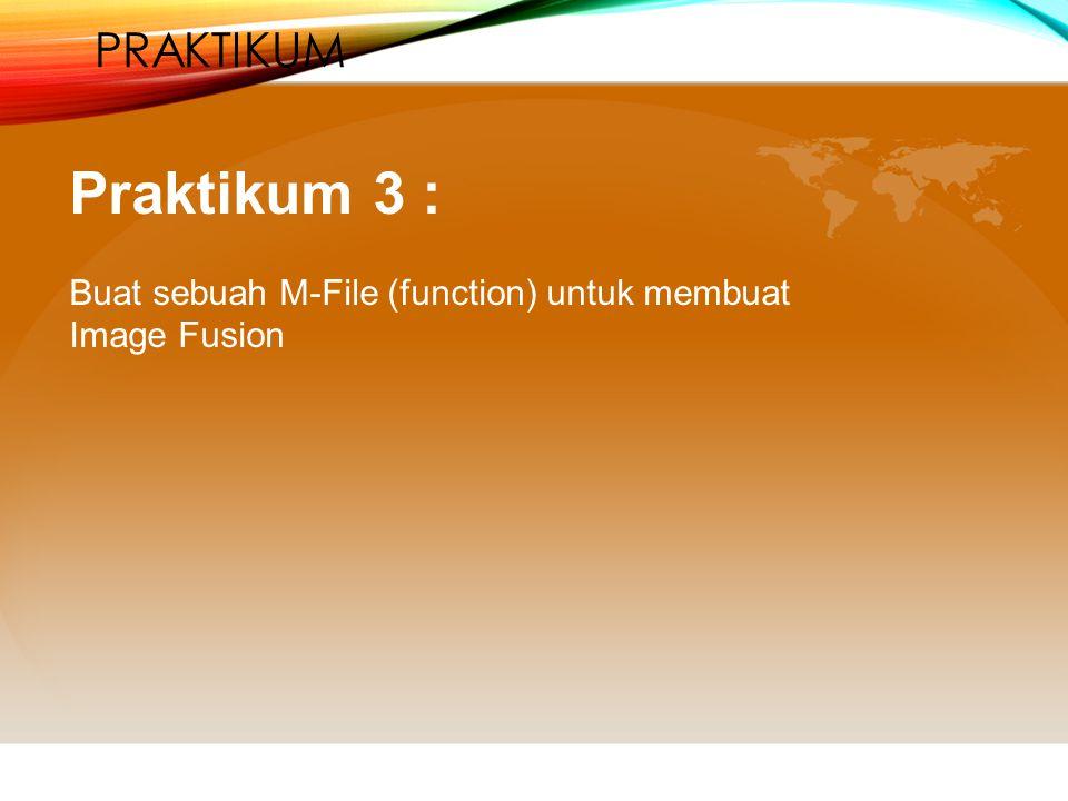 Praktikum 3 : Praktikum Buat sebuah M-File (function) untuk membuat