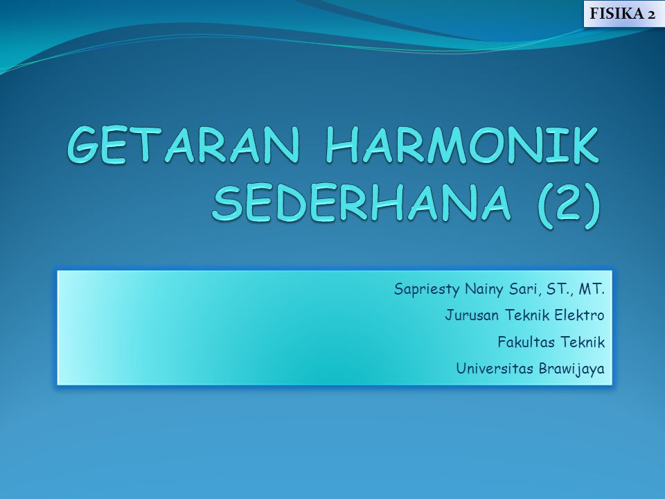 GETARAN HARMONIK SEDERHANA (2)