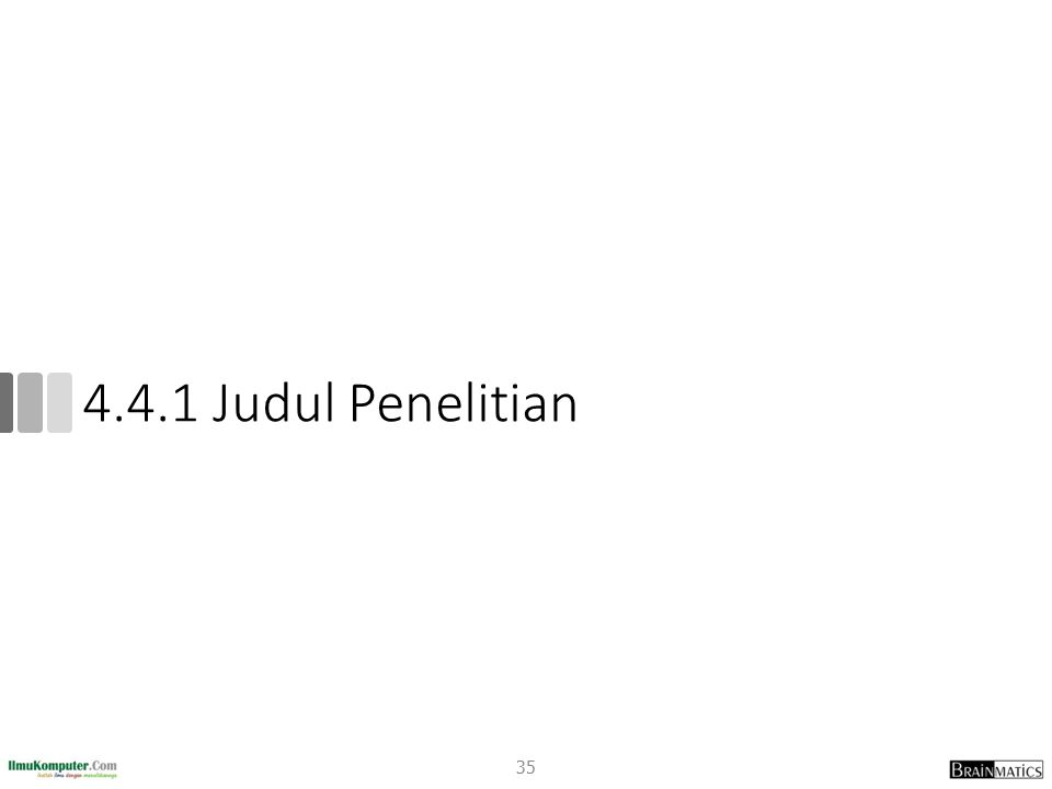 4.4.1 Judul Penelitian