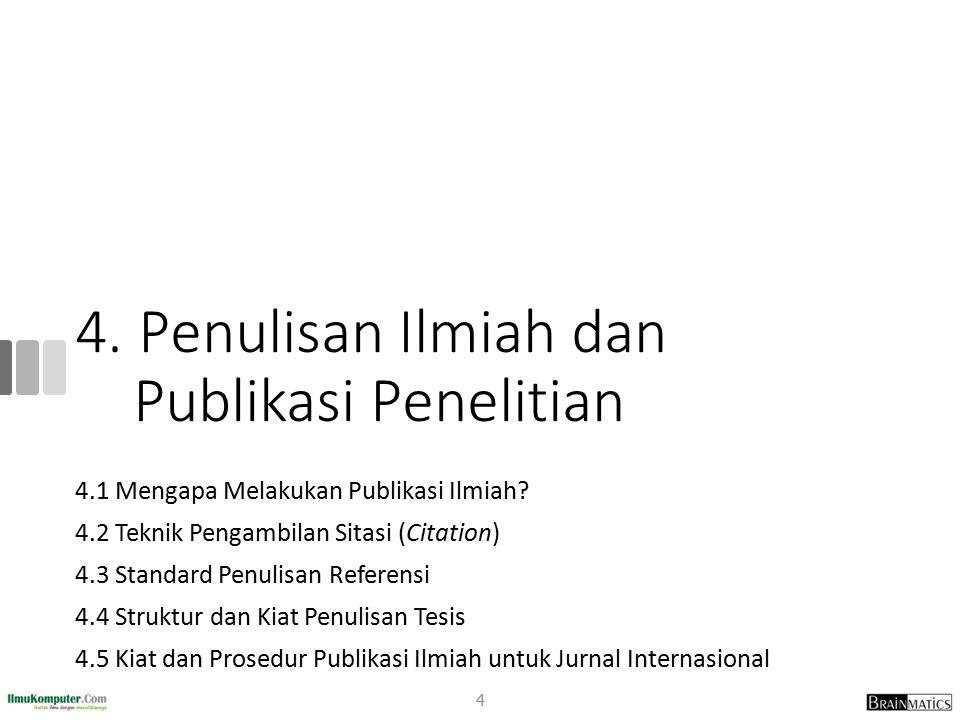 4. Penulisan Ilmiah dan Publikasi Penelitian