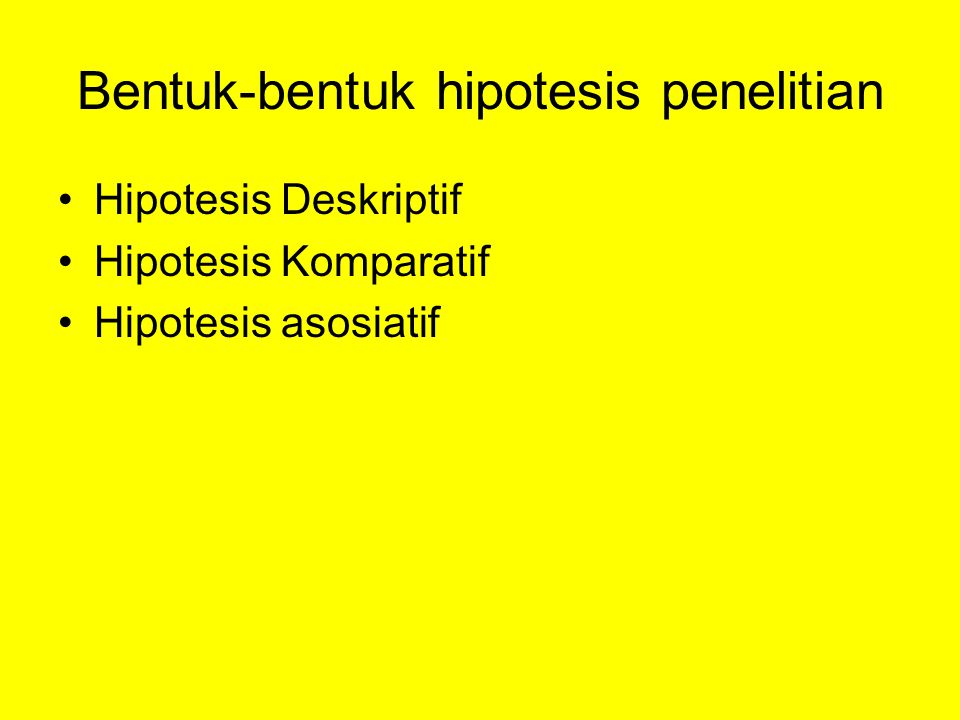 Bentuk-bentuk hipotesis penelitian