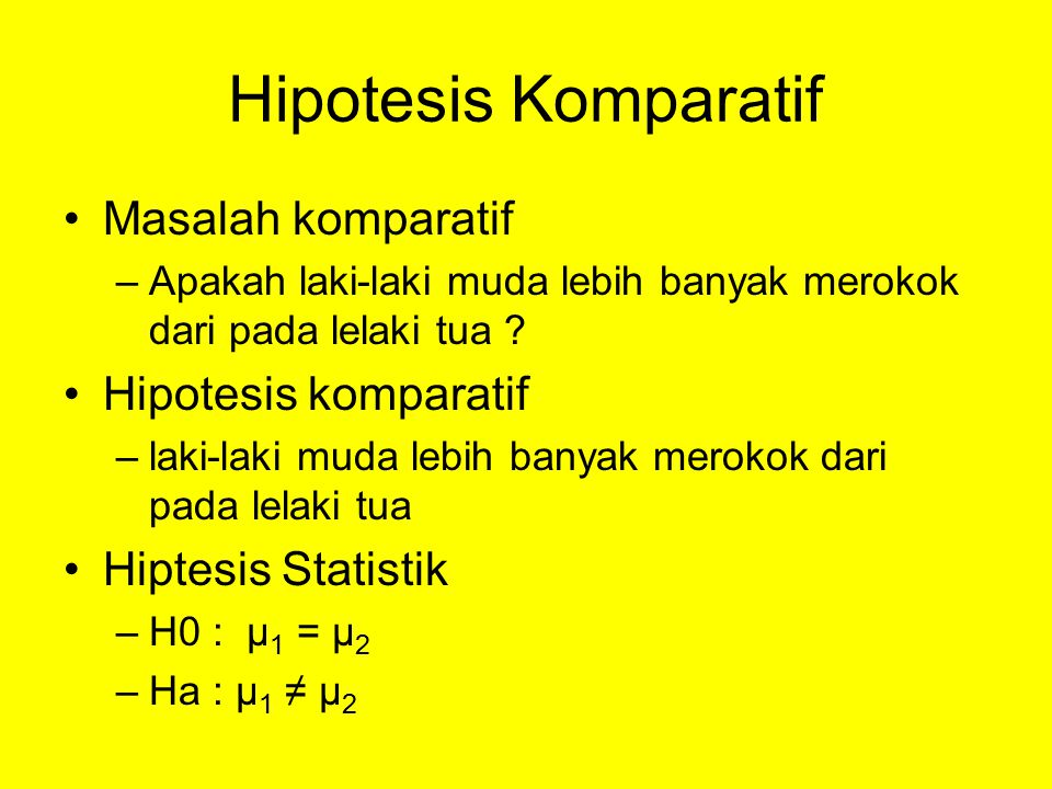 Hipotesis Komparatif Masalah komparatif Hipotesis komparatif